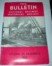 VINTAGE 1965 (THE BULLETIN) NATIONAL RAILWAY HISTORICAL SOCIETY VOL 30 NUMBER 6