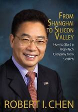 From Shanghai to Silicon Valley: How to Start a High-Tech Company from Scratch