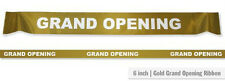 "6"" Wide Gold GRAND OPENING Ribbon for Ceremonial Ribbon Cutting Ceremony 5 Yds"