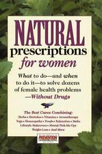 Natural Prescriptions for Women: What to Do-and When to Do It-to Solve Dozens of