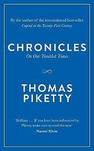 Chronicles: On Our Troubled Times, Piketty, Thomas, Very Good Book
