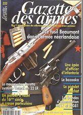 GAZETTE DES ARMES N°323 FUSIL BEAUMONT / EPEE D'OFFICIER D'INFANTERIE / MACHAT