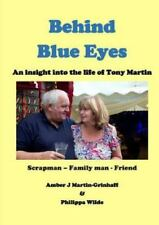 Behind Blue Eyes : The Life and Times of Tony Martin by Amber J...