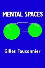 Mental Spaces: Aspects of Meaning Construction in Natural Language by Fauconnie
