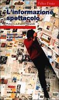 L'informazione spettacolo giornali e giornalisti oggi  - Felice Froio,  2000