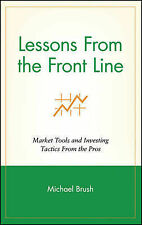 Lessons from the Front Line: Market Tools and Investing Tactics from the Pros (W