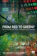 From Red to Green? : How the Financial Credit Crunch Could Bankrupt the...