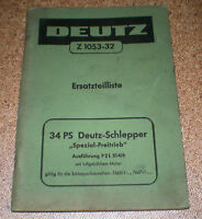 Ersatzteilkatalog Deutz Schlepper 34 PS Spezial- Freitrieb - Z 1053-32 - 1956