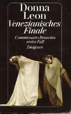 Venezianisches Finale. von Donna Leon - Diogenes, gebunden --- Brunetti, 1. Fall
