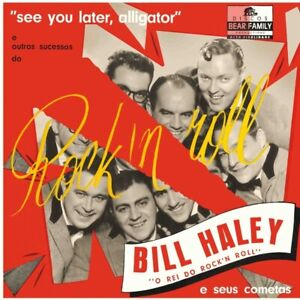 """BILL HALEY """"SEE YOU LATER, ALLIGATOR"""" 10-INCH VINYL - BEAR FAMILY GERMAN IMPORT"""