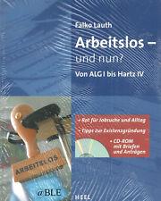 Arbeitslos und nun + Von ALG I bis Hartz IV + Jobsuche + mit CD-ROM + Tipps +