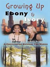 Growing Up Ebony and Ivory: A Conversation Between Two Women