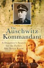 The Auschwitz Kommandant: A Daughter's Search for the Father She Never Knew...