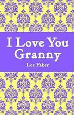 Very Good, I Love You Granny, Faber, Lee, Book