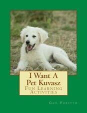 I Want A Pet Kuvasz: Fun Learning Activities