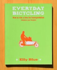 Bicycle: Everyday Bicycling : How to Ride a Bike for Transportation (Whatever Yo