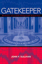 Gatekeeper: Memoirs of a CIA Polygraph Examiner by John F. Sullivan...