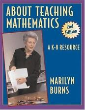 About Teaching Mathematics : A K-8 Resource by Marilyn Burns (2000,...