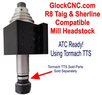 Sherline & Taig Compatible R8 Mill Headstock - ATC Ready via Tormach® TTS®