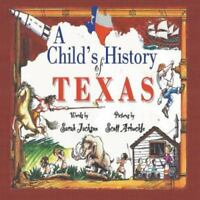 A Child's History of Texas: By Sarah Jackson