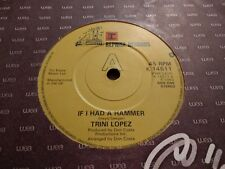 "TRINI LOPEZ * IF I HAD A HAMMER * 7"" SINGLE EXCELLENT 1981 REISSUE"