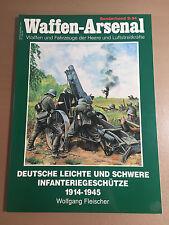WAFFEN-ARSENAL S-34 - DEUTSCHE LEICHTE UND SCHWERE INFANTERIEGESCHUTZE 1914-1945