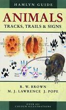 Animals Tracks, Trails and Signs by J. Pope, R.W. Brown, M.J. Lawrence (Paperback, 2004)