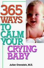 365 Ways to Calm Your Crying Baby by Julian Orenstein, MD-MMP-YY 1686