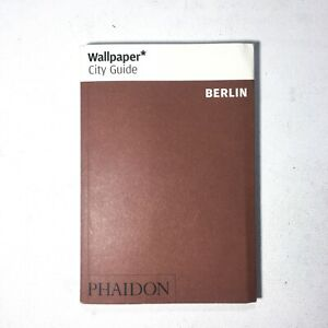Wallpaper* City Guide Berlin by PHAIDON (Small Travel Book with Map)