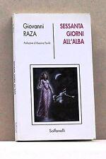 SESSANTA GIORNI ALL'ALBA - G. Raza [Libro,Collana Ultimo Novecento 11, I ed.'94]