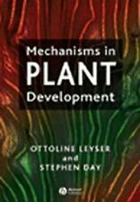 Mechanisms in Plant Development by Ottoline Leyser and Stephen Day (2002,...