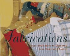 Fabrications: Over 1000 Ways to Decorate Your Home With Fabric by Katrin Cargill