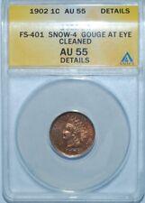 1902 ANACS AU55 Details FS-401 S-4 Die Gouge Indian Cent