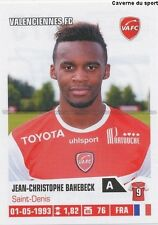 N°475 JEAN-CHRISTOPHA BAHEBECK # VALENCIENNES.FC VAFC STICKER FOOT 2014 PANINI