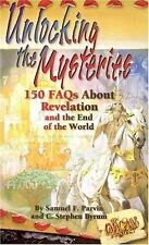 Unlocking the Mysteries: 150 Faqs About Revelation and the End of the World by B