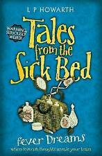 Tales from a Sick Bed: Fever Dreams, New, Lesley Howarth Book