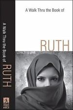 Walk Thru the Book of Ruth, A: Loyalty and Love Walk Thru the Bible Discussion