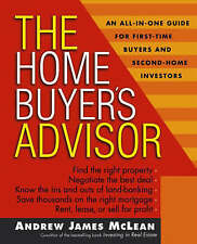 The Home Buyer's Advisor: A Handbook for First-Time Buyers and Second-Home Inves