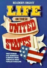 NEW - Life in these united states by Editors of Reader's Digest