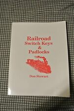 Railroad Switch Keys & Padlocks Don Stewart 1st Edition RARE