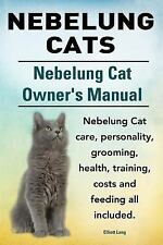 Nebelung Cats. Nebelung Cat Owners Manual. Nebelung Cat Care, Personality,.