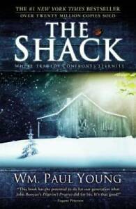 The Shack: Where Tragedy Confronts Eternity - Paperback - GOOD