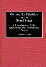 Community Television in the United States: A Sourcebook on Public, Educational,