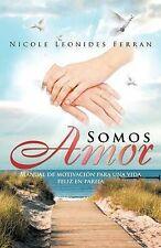 Somos Amor: Manual de motivación para una vida feliz en pareja (Spanish Edition)