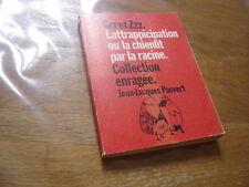 1968 LATTRAPPICIPATION ou la Chienlit par la Racine Pauvert dessins GRR et ZZZ