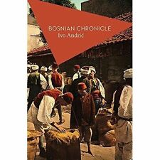 Bosnian Chronicle by Ivo Andric (Paperback, 2016)