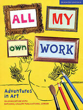 All My Own Work: Adventures in Art, National Gallery, New Book