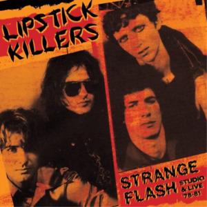 LIPSTICK KILLERS-Strange Flash: Studio & Live 78-81 CD NUOVO