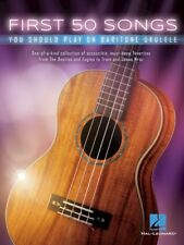 FIRST 50 SONGS YOU SHOULD PLAY ON BARITONE UKULELE SHEET MUSIC SONG BOOK