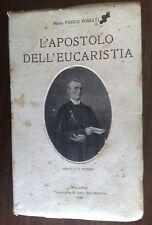 LIBRO - MONS. PAOLO FOSSATI - L'APOSTOLO DELL'EUCARISTIA BEATO P.G. EYMARD -1928